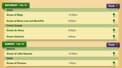 MardiGrasNewOrleans.com has a full parade schedule. This is a sampling of a few of the parades.